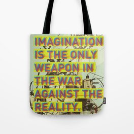 IMAGINATION IS THE ONLY WEAPON Tote Bag