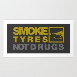 SMOKE TYRES NOT DRUGS v3 HQvector Art Print