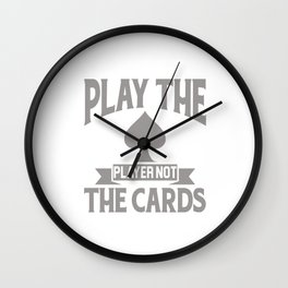 Play The Player Not The Cards Funny Poker Wall Clock