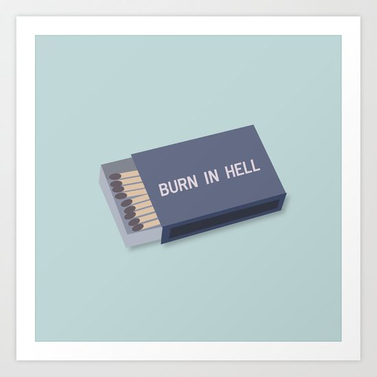 Burn in hell  Art Print