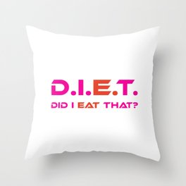 D.I.E.T. Did I Eat That (Pink, Red) Throw Pillow