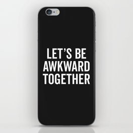 Let's Be Awkward Funny Quote iPhone Skin