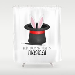 Hope Your Birthday Is Magical Shower Curtain