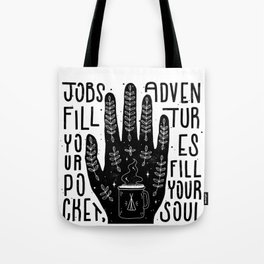 Jobs vs Adventures Tote Bag