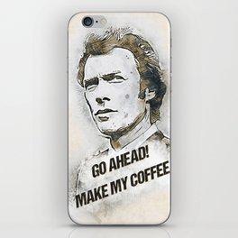 Go Ahead, Make my COFFEE iPhone Skin