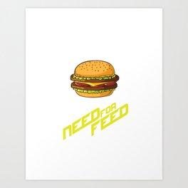 Need4Feed Art Print