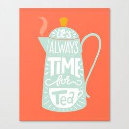 Tea quote Canvas Print