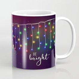 Be bright #2 Coffee Mug