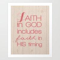 Faith In His Timing Art Print