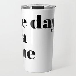 one day Travel Mug