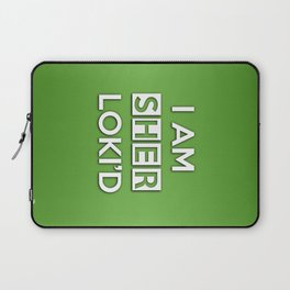 I Am Sher Loki'd Laptop Sleeve