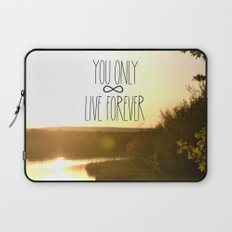 You Only Live Forever Laptop Sleeve