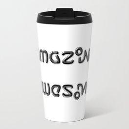AMAZING AWESOME ambigram Travel Mug