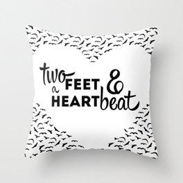 TWO FEET & A HEART BEAT Throw Pillow