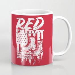 Red Friday Military Remember Deployed Coffee Mug