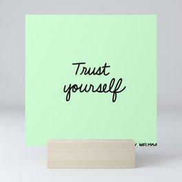 Trust Yourself Mini Art Print