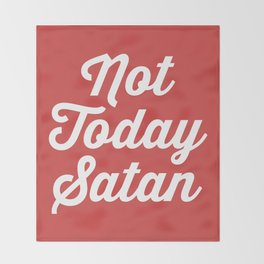 Not Today Satan Funny Quote Throw Blanket