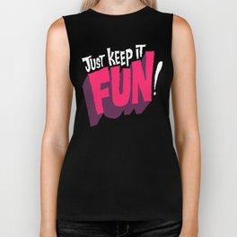 Just Keep it Fun Biker Tank