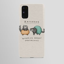 Raccoons Wearing Baggy Pantaloons Android Case