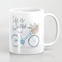 Life Is Beautiful Coffee Mug