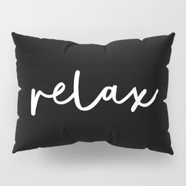 Relax black and white contemporary minimalism typography design home wall decor bedroom Pillow Sham