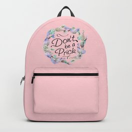 Don't be a Prick Pink Backpack