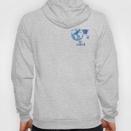 There Is No Planet B Hoody