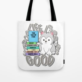 Books. Dogs. Life is Good. Tote Bag