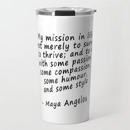 Maya Angelou Quote Print Travel Mug