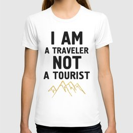 I AM A TRAVELER NOT A TOURIST - travel quote T-shirt