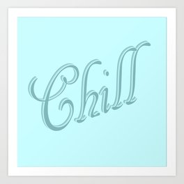Just One Word: Chill Art Print