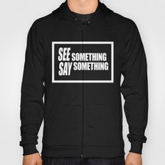 See Something Say Something (inverse) Hoody