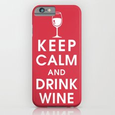 Keep Calm and Drink Wine Slim Case iPhone 6s