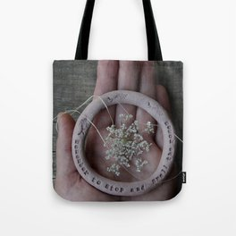 Remember to stop and smell the roses Tote Bag