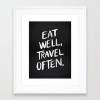 eat well travel often Framed Art Prints featuring Eat Well, Travel Often by Cat Coquillette