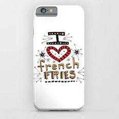 I Love French Fries Slim Case iPhone 6s