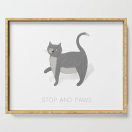 Stop and Paws - A Cat's moment to pause Serving Tray