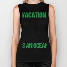 Vacation is An Ocean Biker Tank