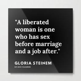 6   | Gloria Steinem Quotes | 191202 Metal Print