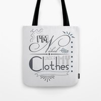 naked Tote Bags featuring Naked by Fickle Designs