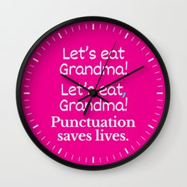 Let's Eat Grandma Punctuation Saves Lives (Pink) Wall Clock