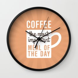 Coffee The Most Important Meal Wall Clock