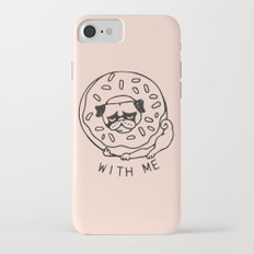 Donut Pug with Me Slim Case iPhone 7