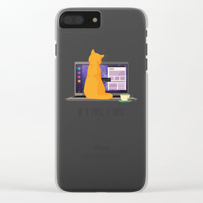 If I Fits, I Sits Clear iPhone Case