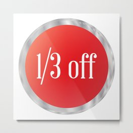 One Third Off Button Metal Print