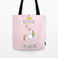 Bitch Please, I'm a Unicorn Tote Bag