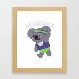 Bearobics Cute And Funny Koala T-Shirt Framed Art Print