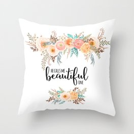 He calls me beautiful one. Song of Solomon 2:10 Throw Pillow