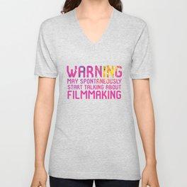 Warning May Start Talking About Filmmaking Unisex V-Neck