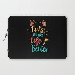 Cats Make Life Better Cat Lovers Laptop Sleeve
